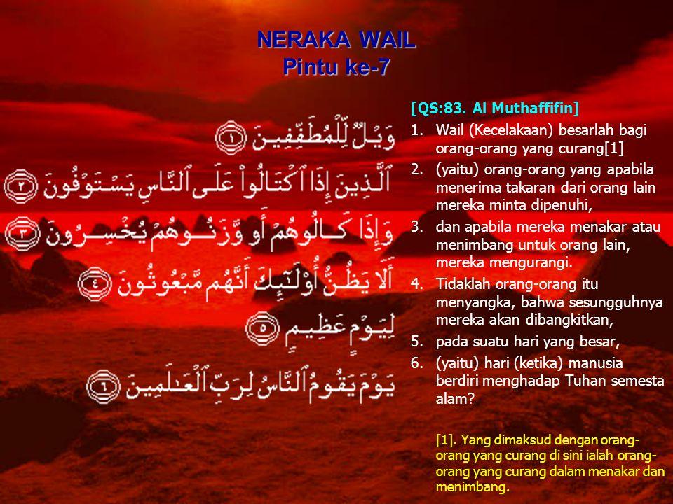 NERAKA WAIL Pintu ke-7 [QS:83. Al Muthaffifin]